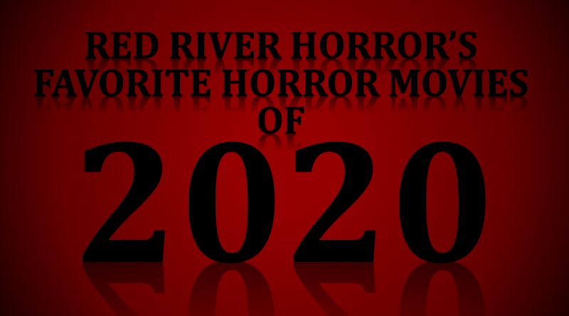 Red River Horror - Favorite Horror Movies of 2020
