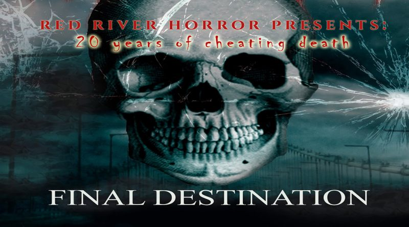 Final Destination - 20 Years Later - Red River Horror
