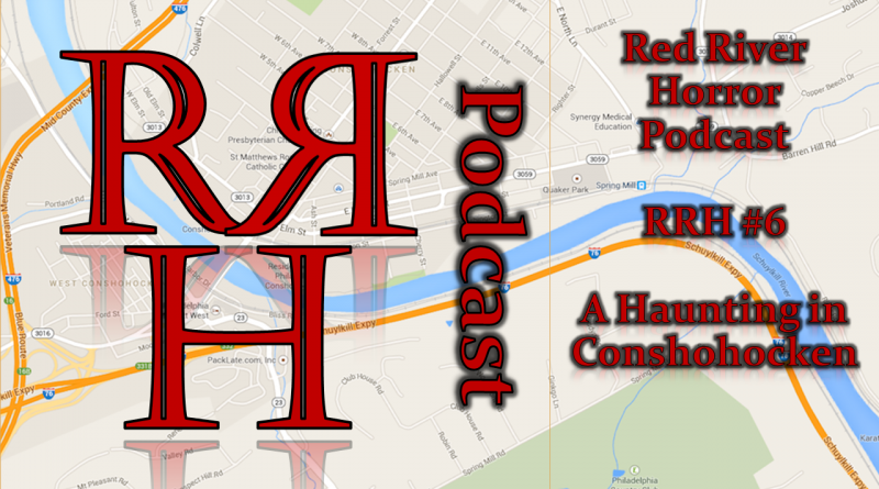 A Haunting in Conshohocken - Red River Horror