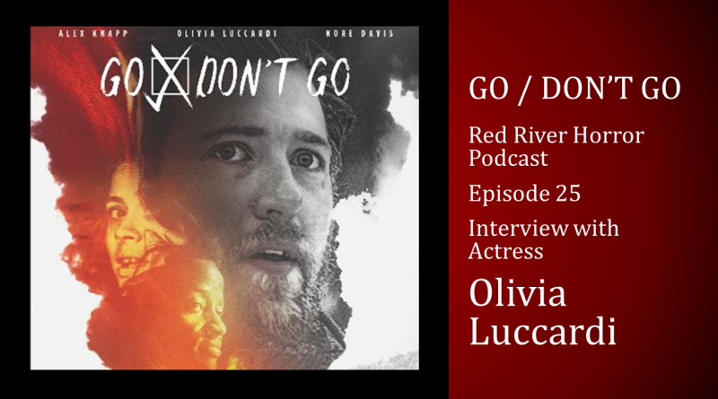 Olivia Luccardi - Go / Don't Go - Red River Horror